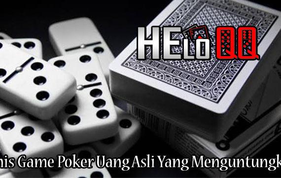 Jenis Game Poker Uang Asli Yang Menguntungkan