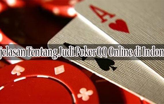 Penjelasan Tentang Judi PokerQQ Online di Indonesia