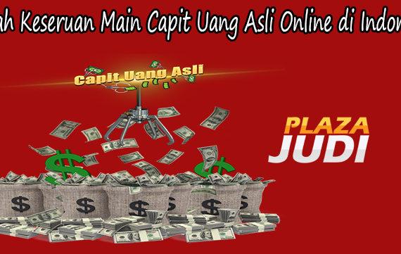 Inilah Keseruan Main Capit Uang Asli Online di Indonesia
